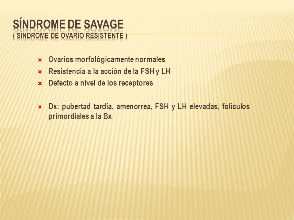 Síndrome de Savage ( Síndrome de ovario resistente )