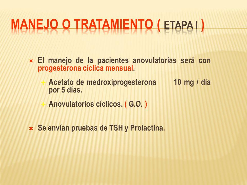 Manejo o tratamiento ( Etapa I )