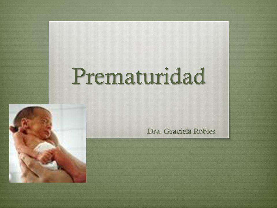 Prematuridad Dra. Graciela Robles