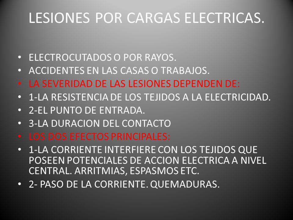 LESIONES POR CARGAS ELECTRICAS.