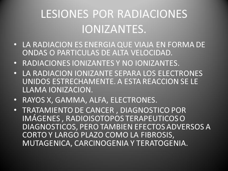 LESIONES POR RADIACIONES IONIZANTES.