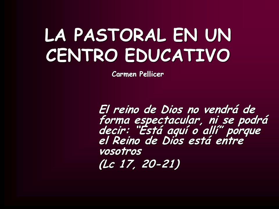 LA PASTORAL EN UN CENTRO EDUCATIVO