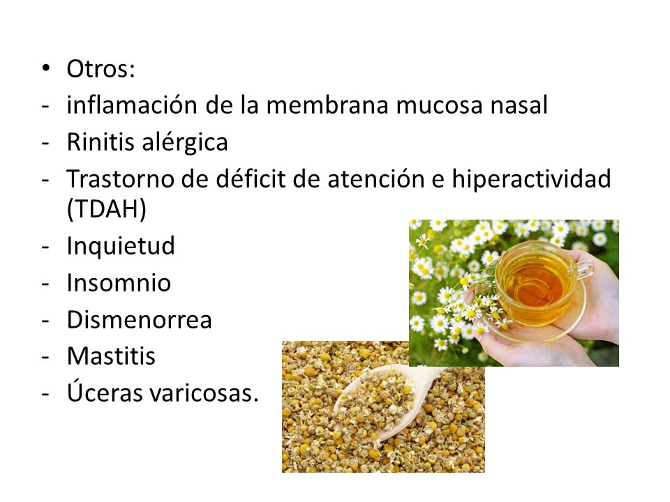 Otros: inflamación de la membrana mucosa nasal. Rinitis alérgica. Trastorno de déficit de atención e hiperactividad (TDAH)