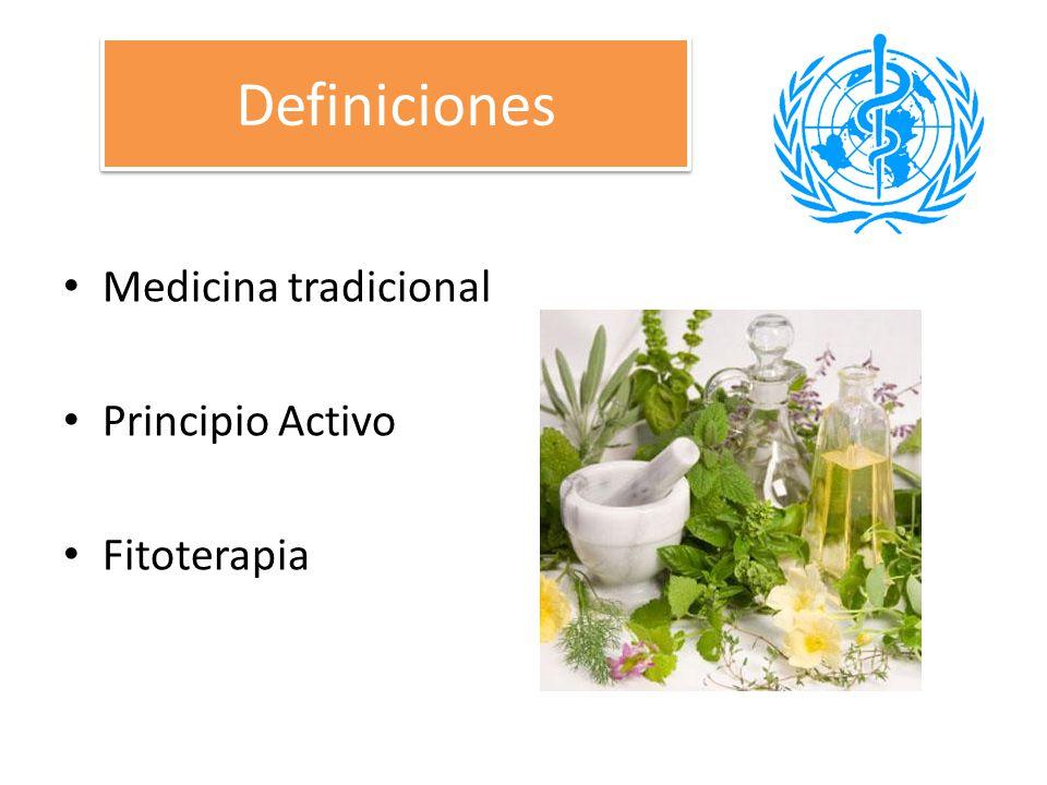 Definiciones Medicina tradicional Principio Activo Fitoterapia