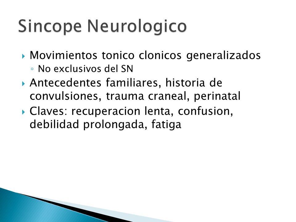 Sincope Neurologico Movimientos tonico clonicos generalizados