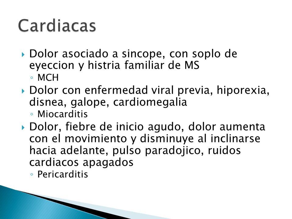 Cardiacas Dolor asociado a sincope, con soplo de eyeccion y histria familiar de MS. MCH.