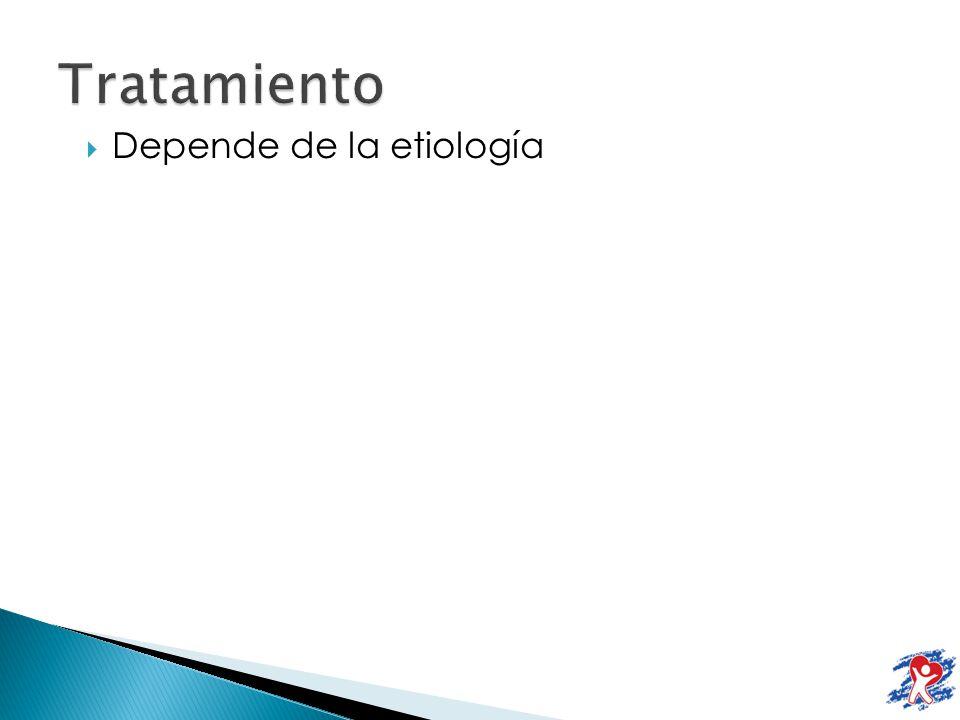 Tratamiento Depende de la etiología