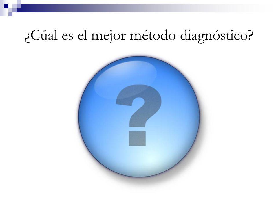 ¿Cúal es el mejor método diagnóstico