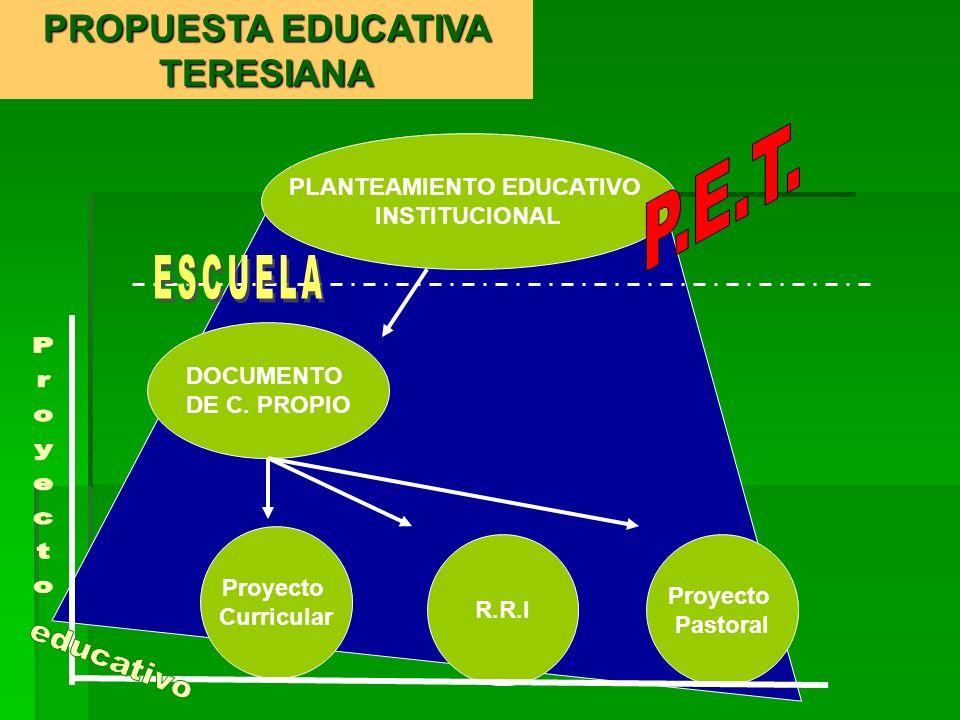 PROPUESTA EDUCATIVA TERESIANA PLANTEAMIENTO EDUCATIVO