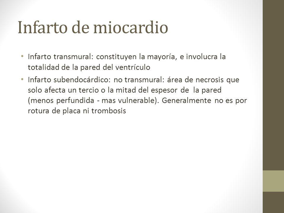 Infarto de miocardio Infarto transmural: constituyen la mayoría, e involucra la totalidad de la pared del ventrículo.