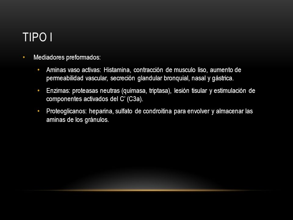 TIPO I Mediadores preformados: