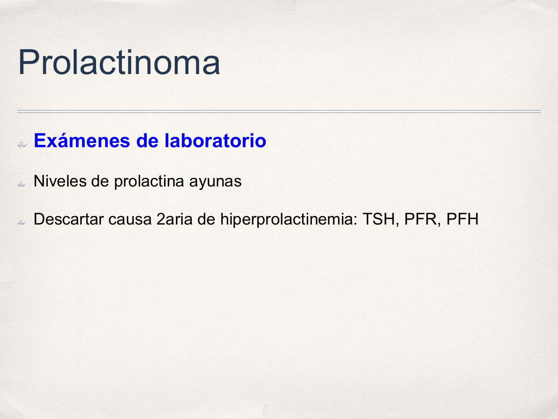 Prolactinoma Exámenes de laboratorio Niveles de prolactina ayunas