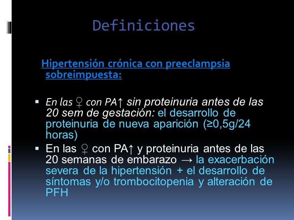 Definiciones Hipertensión crónica con preeclampsia sobreimpuesta: