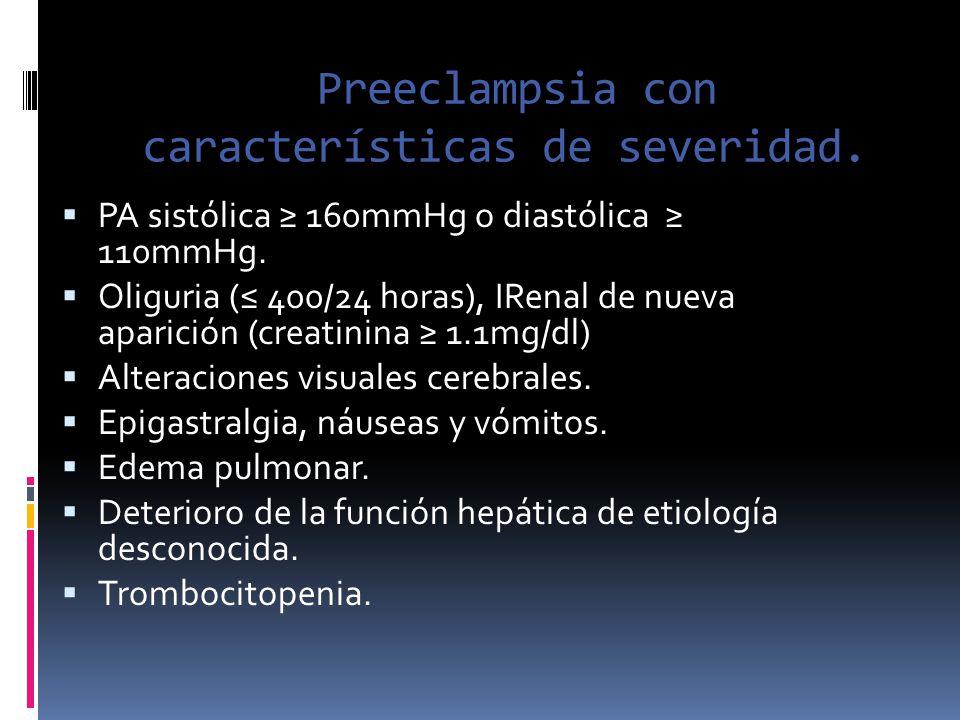 Preeclampsia con características de severidad.