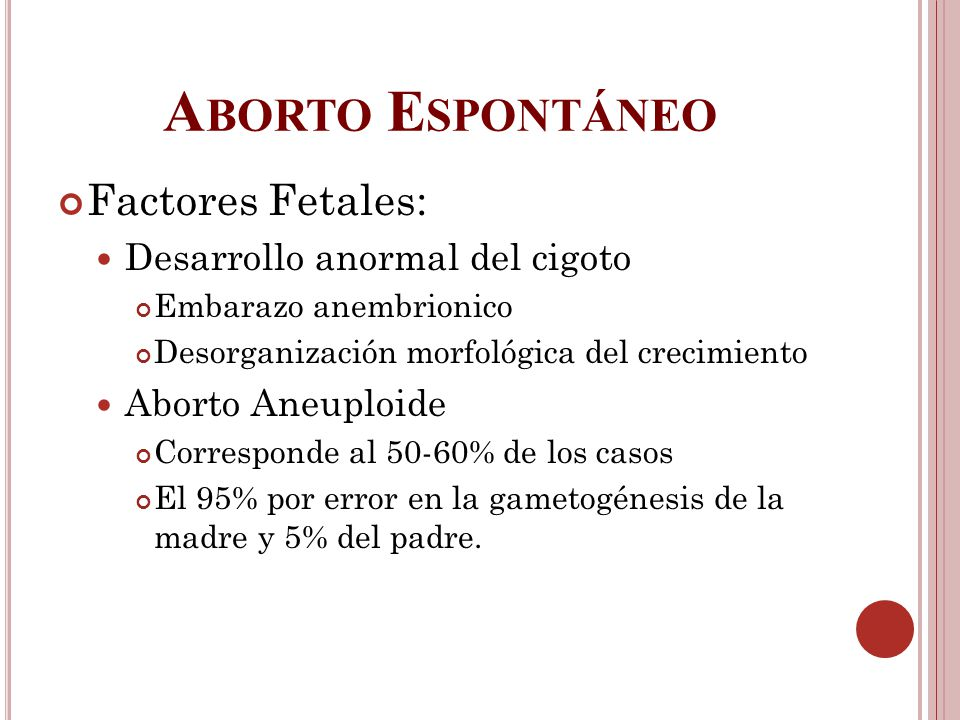 Aborto Espontáneo Factores Fetales: Desarrollo anormal del cigoto