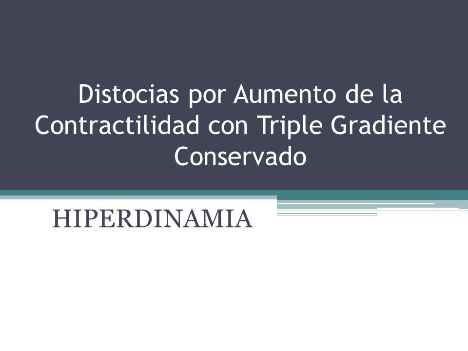 Distocias por Aumento de la Contractilidad con Triple Gradiente Conservado
