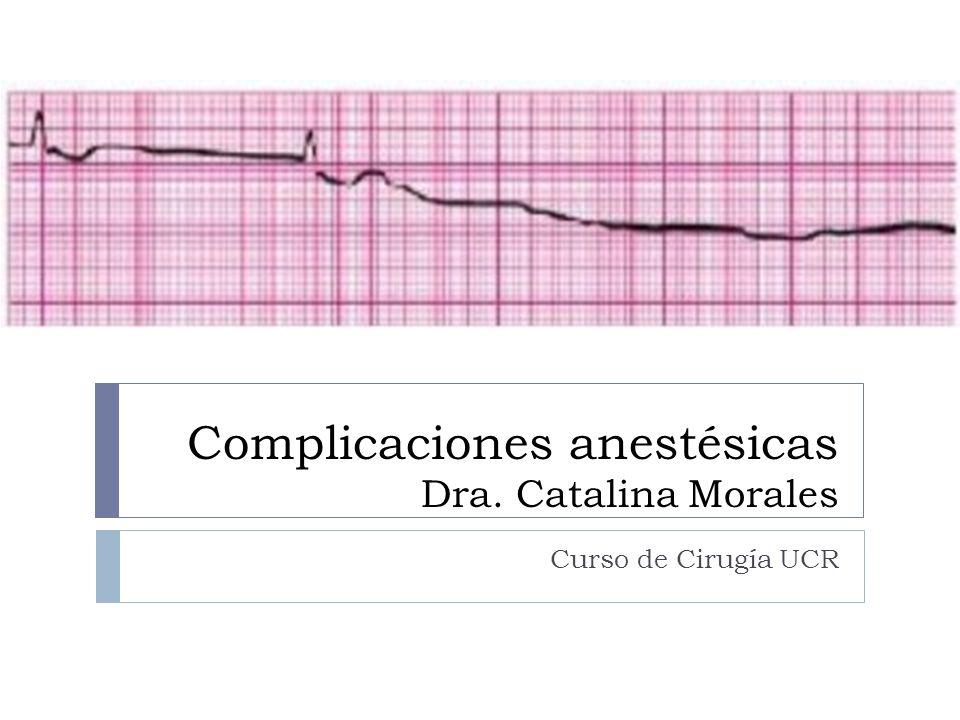Complicaciones anestésicas Dra. Catalina Morales