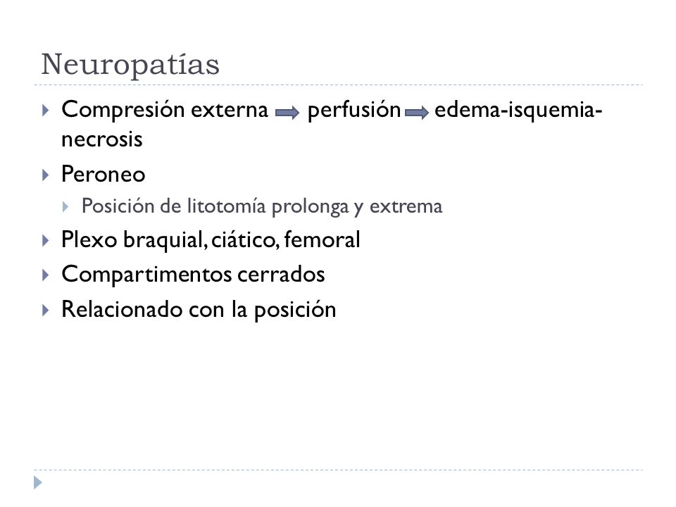 Neuropatías Compresión externa perfusión edema-isquemia- necrosis