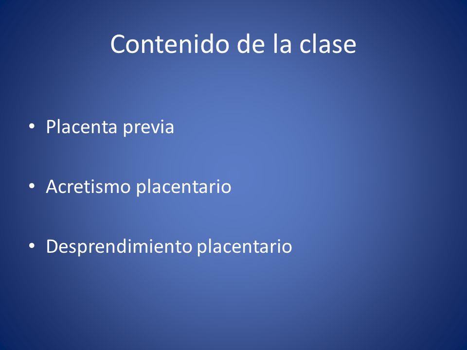 Contenido de la clase Placenta previa Acretismo placentario