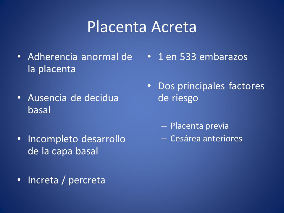 Placenta Acreta Adherencia anormal de la placenta
