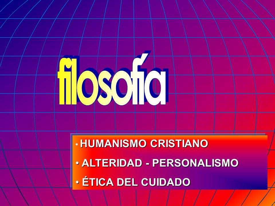 filosofía ALTERIDAD - PERSONALISMO ÉTICA DEL CUIDADO