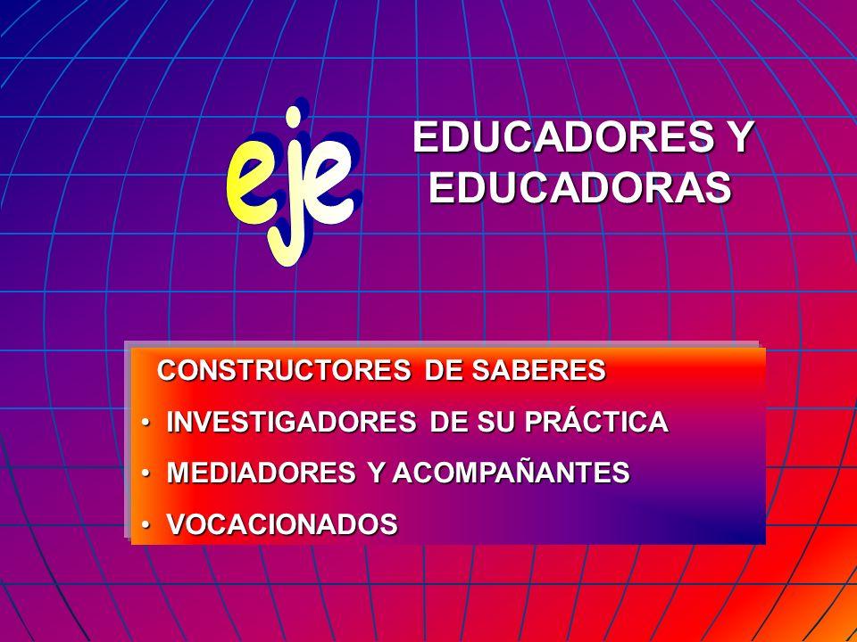 EDUCADORES Y EDUCADORAS