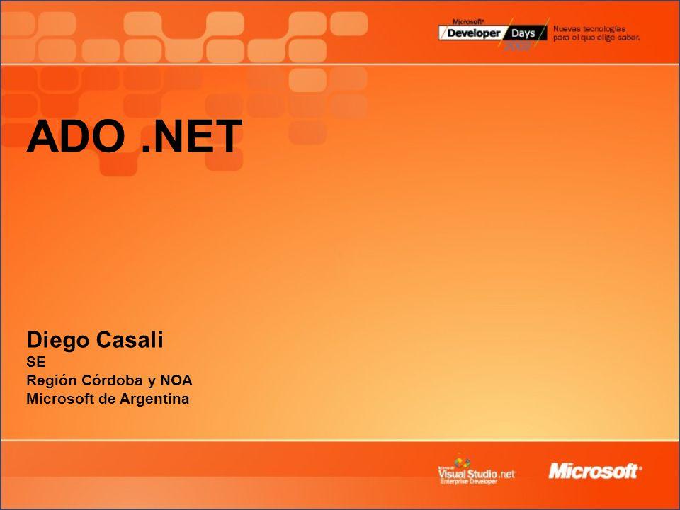 ADO .NET Diego Casali SE Región Córdoba y NOA Microsoft de Argentina