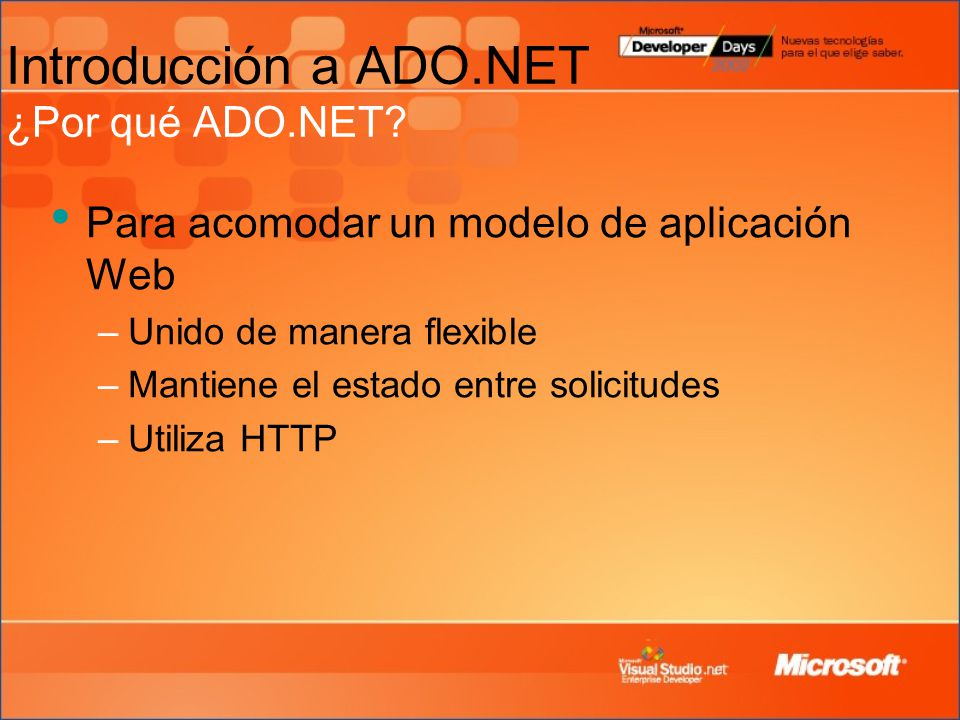 Introducción a ADO.NET ¿Por qué ADO.NET