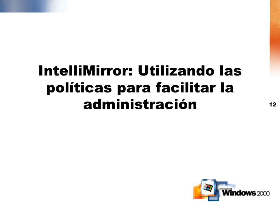 IntelliMirror: Utilizando las políticas para facilitar la administración