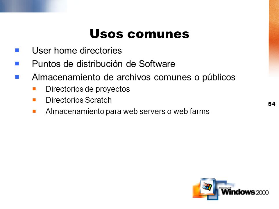 Usos comunes User home directories Puntos de distribución de Software