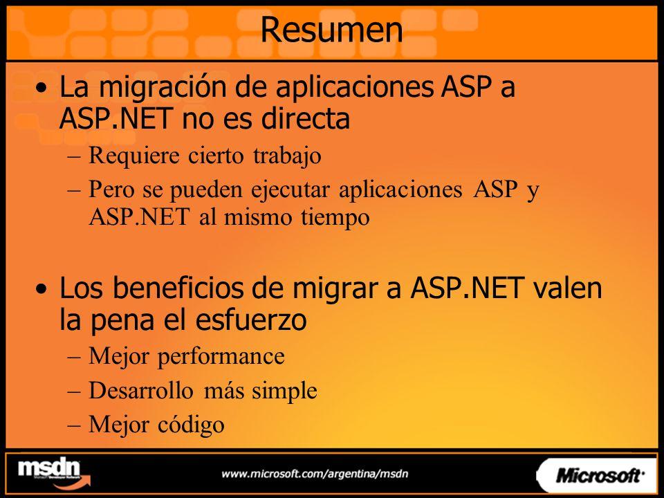 Resumen La migración de aplicaciones ASP a ASP.NET no es directa