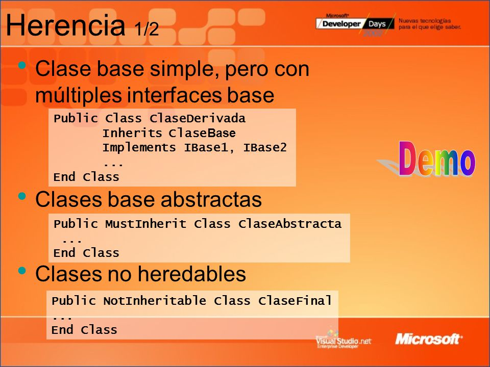 Herencia 1/2 Clase base simple, pero con múltiples interfaces base.