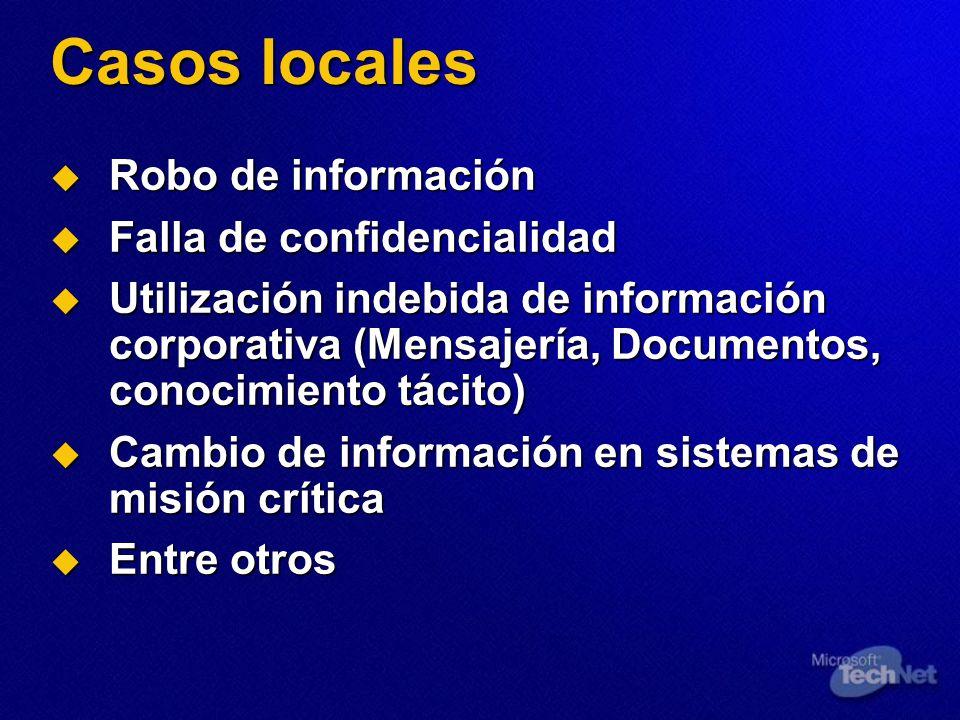 Casos locales Robo de información Falla de confidencialidad