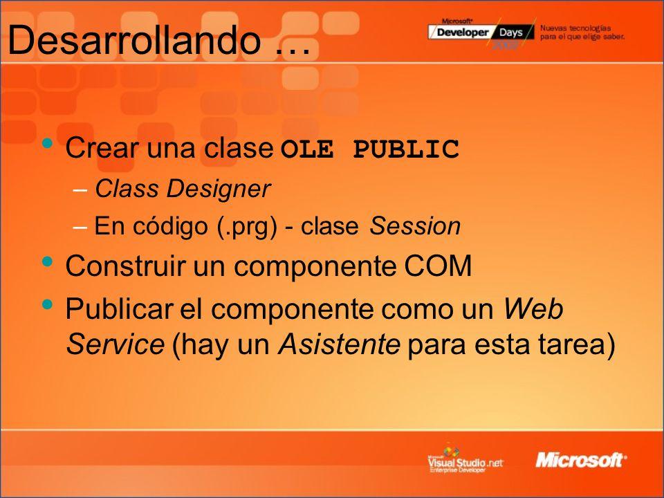 Desarrollando … Crear una clase OLE PUBLIC Construir un componente COM