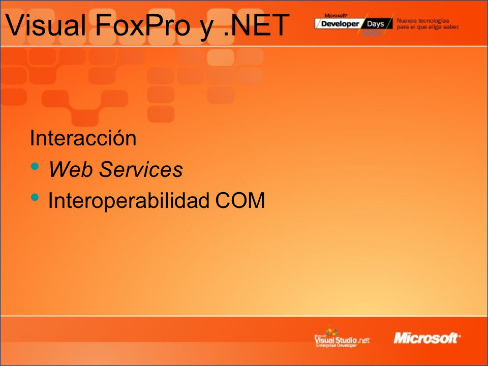 Visual FoxPro y .NET Interacción Web Services Interoperabilidad COM