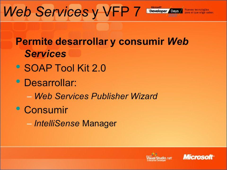 Web Services y VFP 7 Permite desarrollar y consumir Web Services