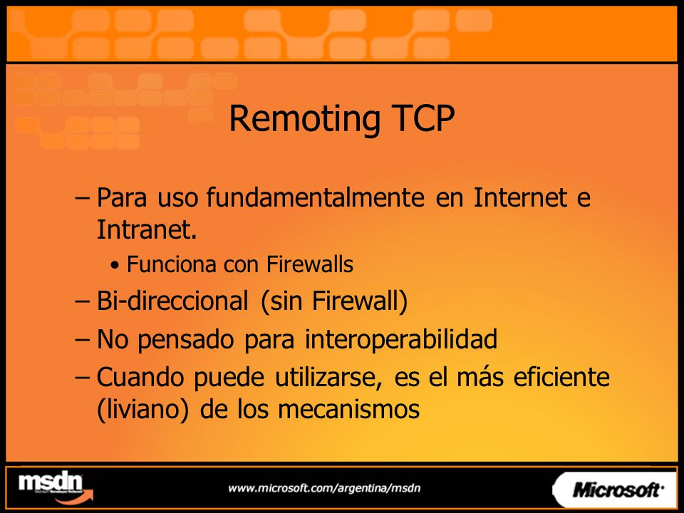 Remoting TCP Para uso fundamentalmente en Internet e Intranet.