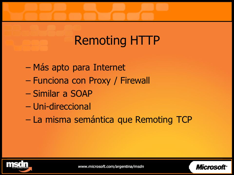 Remoting HTTP Más apto para Internet Funciona con Proxy / Firewall