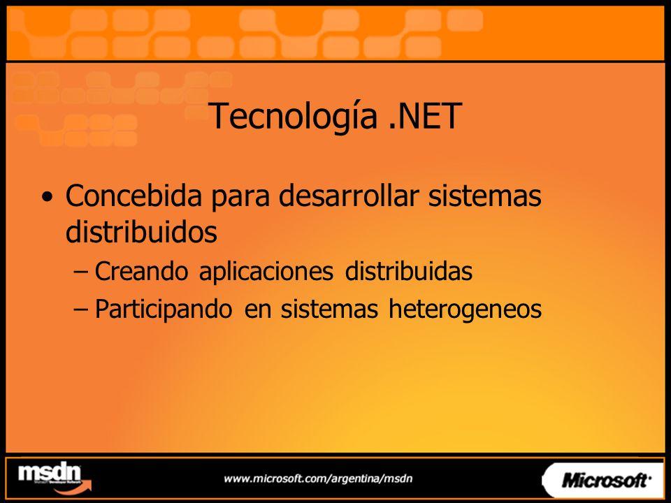 Tecnología .NET Concebida para desarrollar sistemas distribuidos