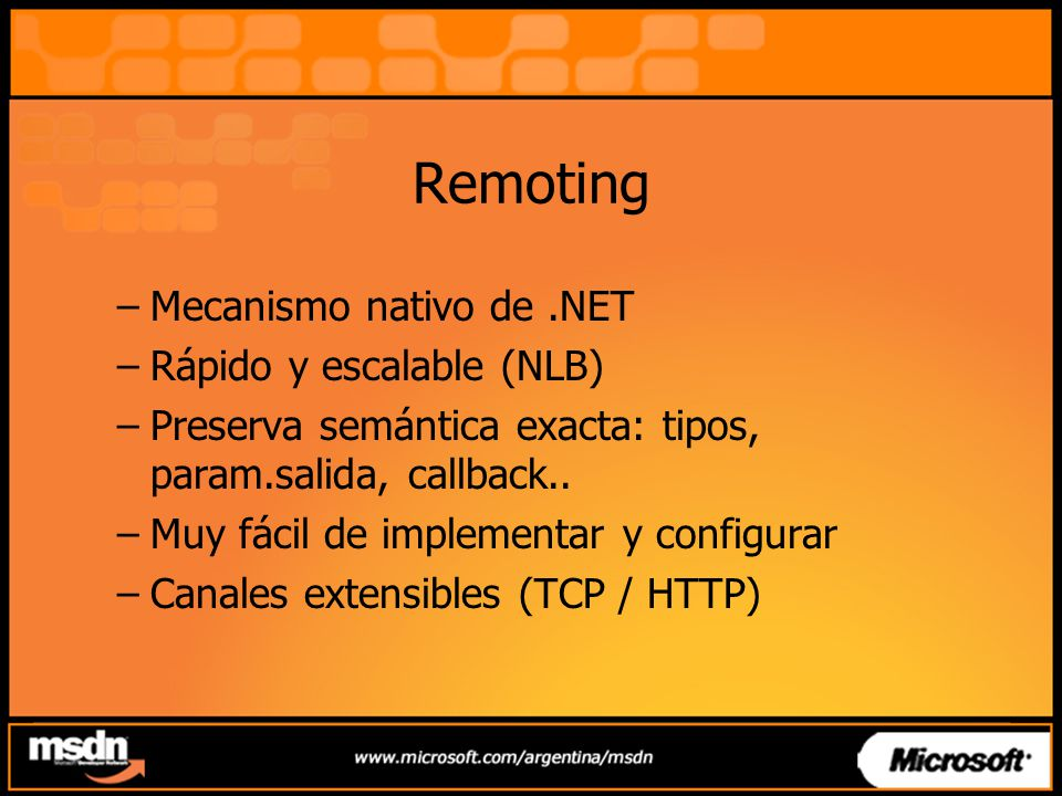Remoting Mecanismo nativo de .NET Rápido y escalable (NLB)