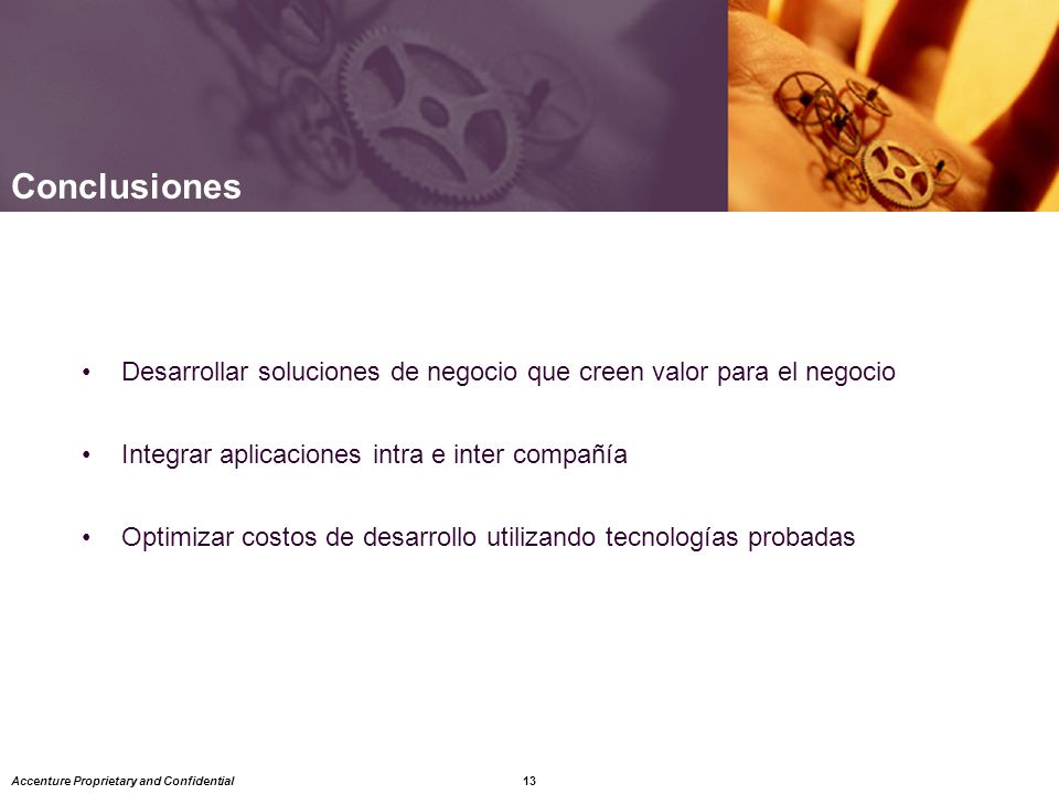Conclusiones Desarrollar soluciones de negocio que creen valor para el negocio. Integrar aplicaciones intra e inter compañía.