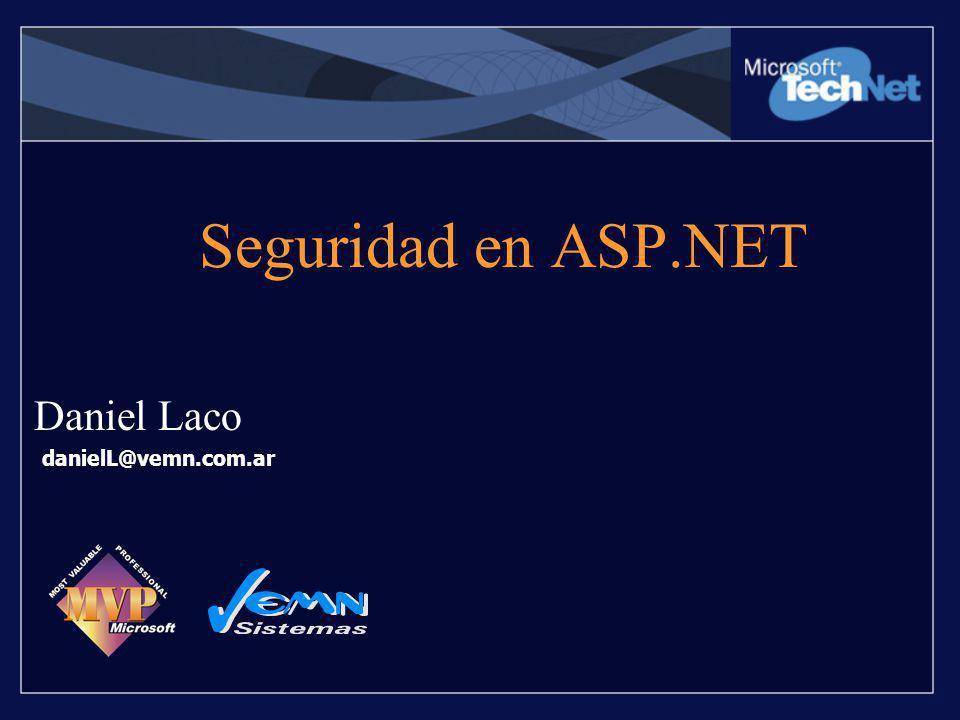 Seguridad en ASP.NET Daniel Laco danielL@vemn.com.ar