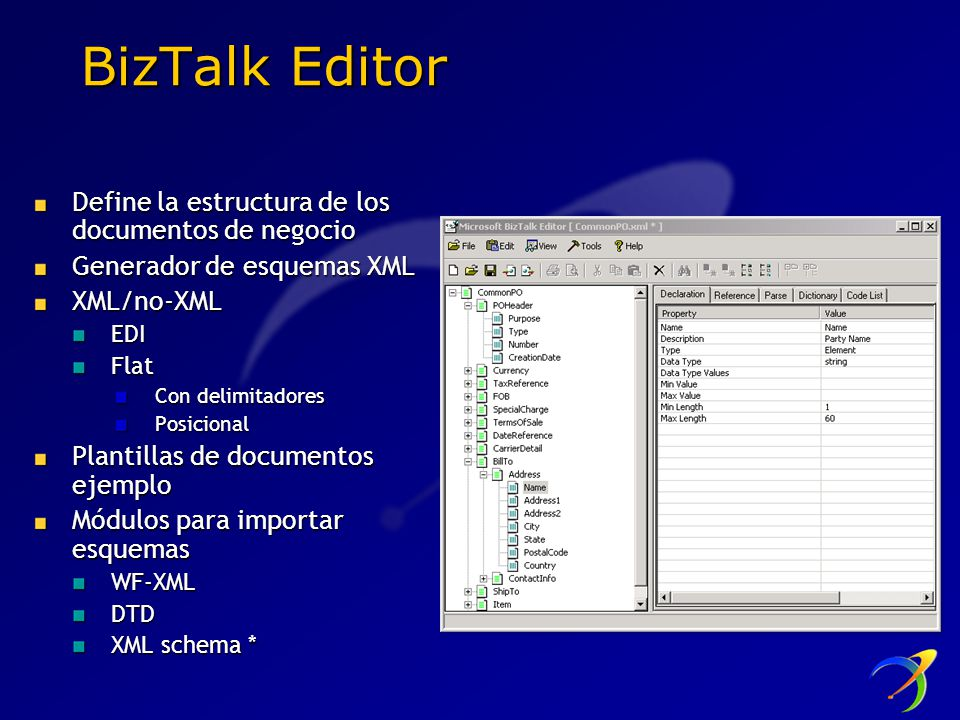 BizTalk Editor Define la estructura de los documentos de negocio