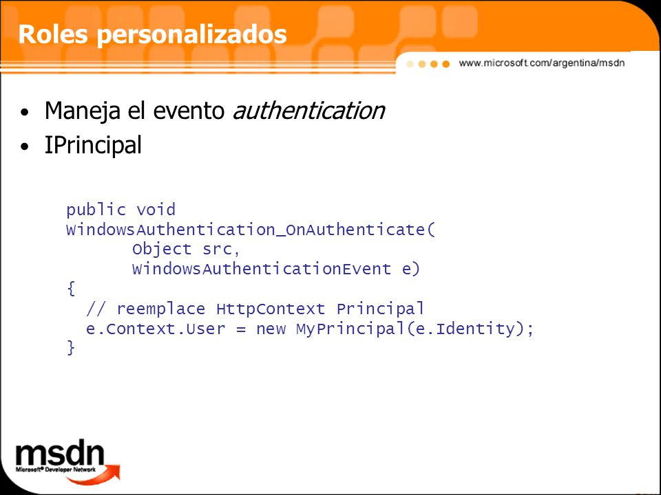 Roles personalizados Maneja el evento authentication IPrincipal