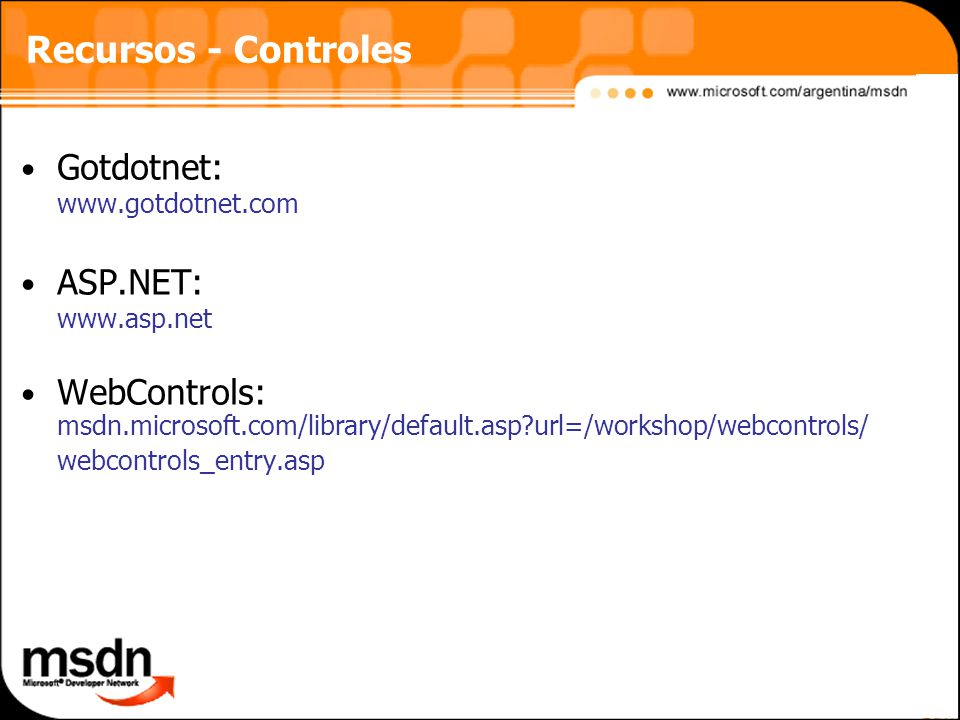 Recursos - Controles Gotdotnet: ASP.NET: