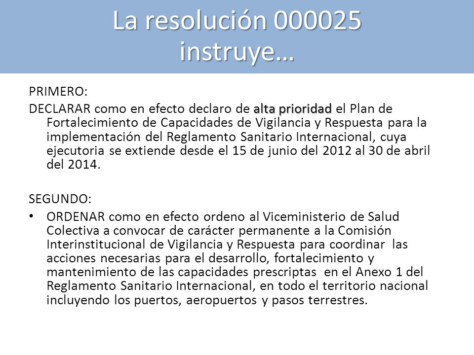 La resolución 000025 instruye…