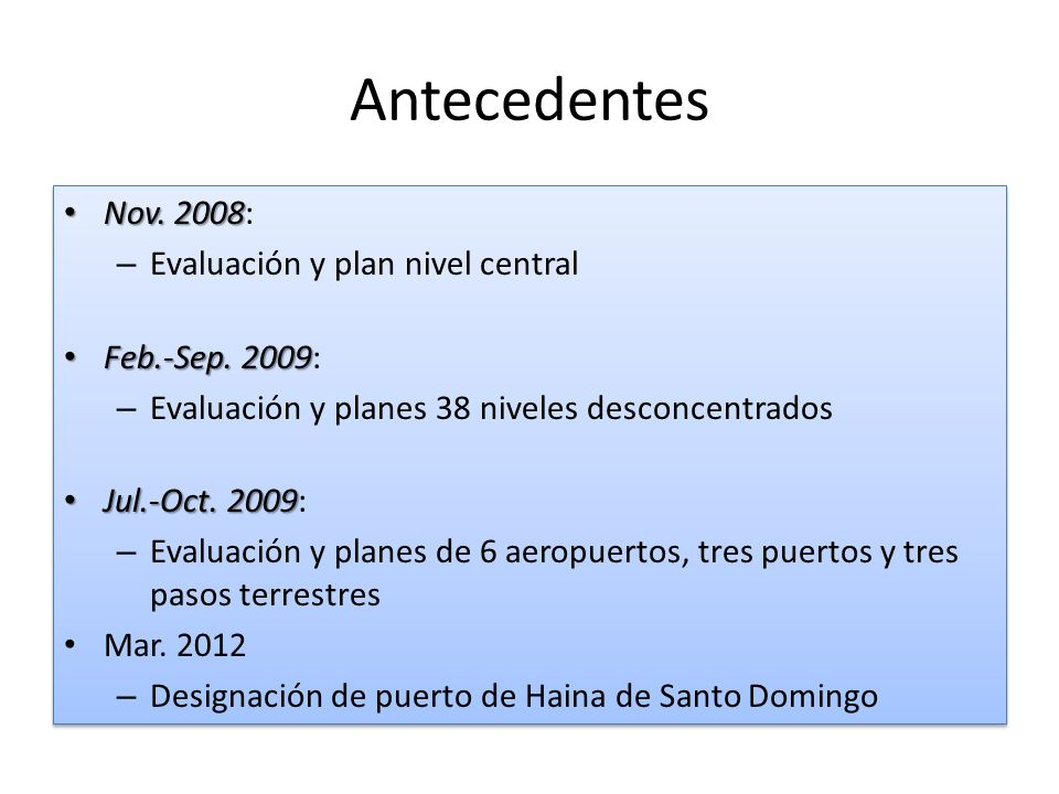Antecedentes Nov. 2008: Evaluación y plan nivel central