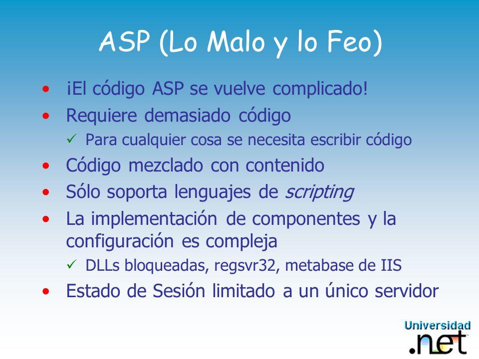 ASP (Lo Malo y lo Feo) ¡El código ASP se vuelve complicado!