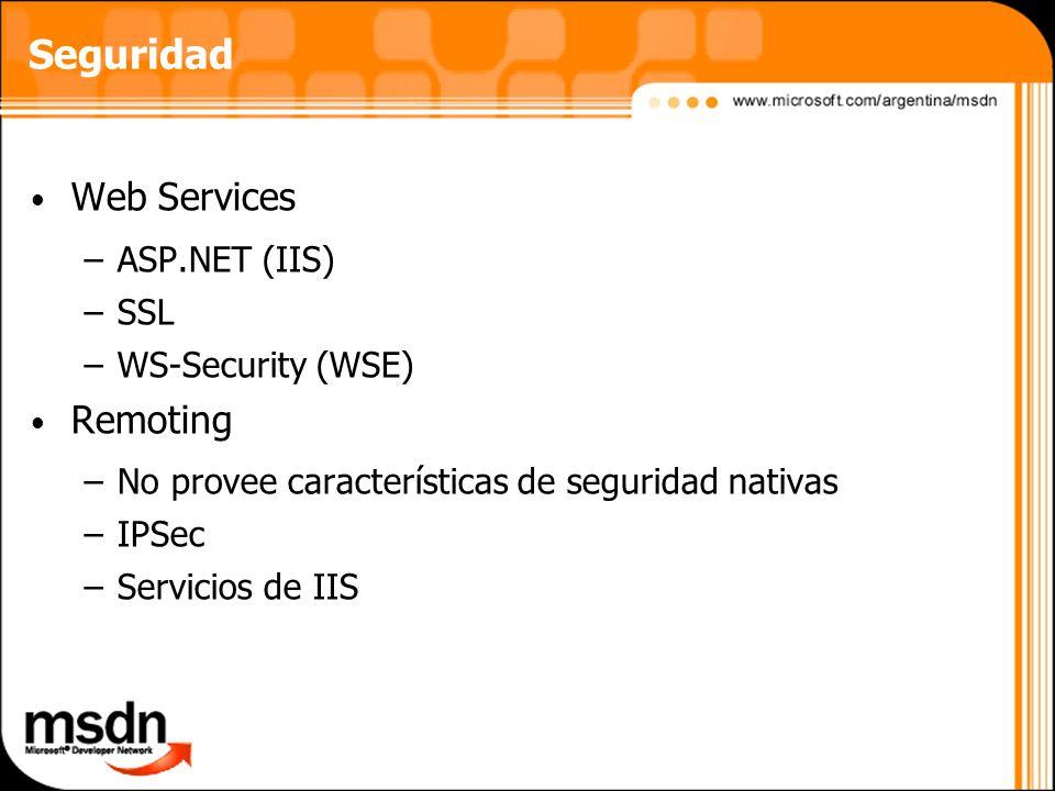 Seguridad Web Services Remoting ASP.NET (IIS) SSL WS-Security (WSE)