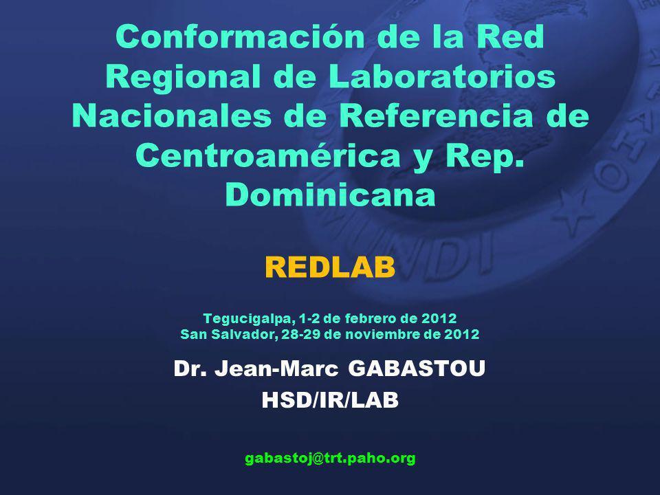 Dr. Jean-Marc GABASTOU HSD/IR/LAB gabastoj@trt.paho.org